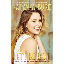 Let's Be Real: Living life as an open and honest you (English Edition)