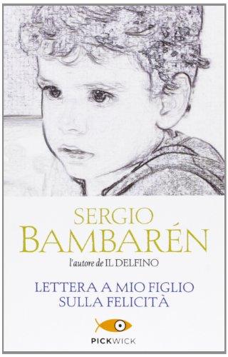 Lettera a mio figlio sulla felicit