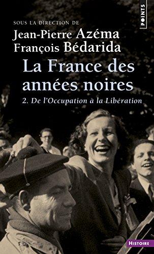 La France des années noires, tome 2 : De l'Occupation à la Libération
