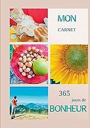 Mon carnet 365 jours de bonheur