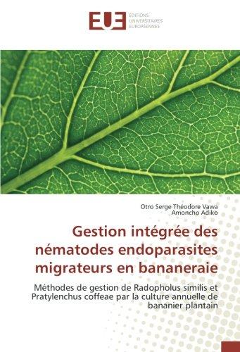 Gestion intégrée des nématodes endoparasites migrateurs en bananeraie par Otro Serge Théodore Vawa