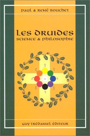 Les Druides. Science et philosophie