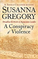 A Conspiracy Of Violence: 1 (Adventures of Thomas Chaloner)