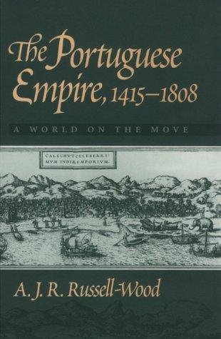 The Portuguese Empire 1415 - 1808: A World on the Move