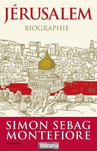 Jérusalem : Biographie (Sciences Humaines et Essais)