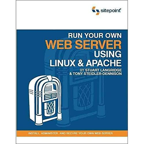 [(Run Your Own Web Server Using Linux and Apache)] [By (author) Stuart Langridge ] published on (December, 2005)