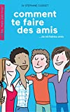 Comment te faire de vrais amis ? (Adulte, mais pas trop !) - Format Kindle - 9782940558964 - 4,99 €