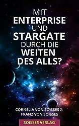 Mit Enterprise und Stargate durch die Weiten des Alls?