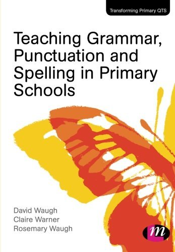 By David Waugh - Teaching Grammar, Punctuation and Spelling in Primary Schools (Transforming Primary QTS Series)