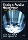 Strategic Practice Management: A Patient-Centric Approach