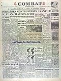 Telecharger Livres COMBAT No 2311 du 08 12 1951 DERNIERES CONTTROVERS AVANT LE VOTE DU PLAN CHARBON ACIER TCHECOSLOVAQUIE GOTTWALD ANNONCE UNE NOUVELLE PURGE VOYAGE EN ITALIE OU L ART DE VIVRE PAR GIONO LES USA DEVELOPPENT L ARTILLERIE ET LA BOMBE BABY ATOMIQUE L EUROPE ACHETE TROP DE CHARBON AUX USA PLAN MARSHALL OPTIMISME A PAM MUN JOM UNIFICATION ALLEMANDE A CHAILLOT LES TEMOINS DE BONN SERONT A L ONU (PDF,EPUB,MOBI) gratuits en Francaise