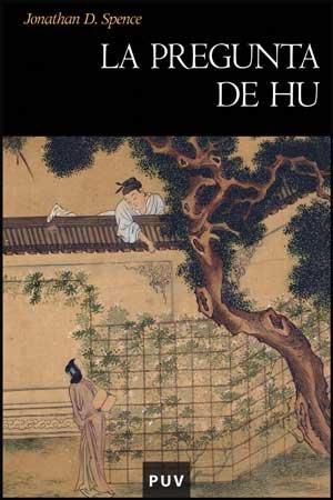 La pregunta de Hu (Història) por Jonathan D. Spence