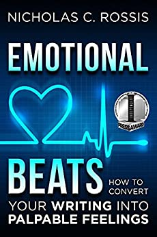 Emotional Beats: How to Easily Convert your Writing into Palpable Feelings (Author Tools Book 1) by [Rossis, Nicholas C.]