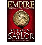[(Empire: An Epic Novel of Ancient Rome)] [ By (author) Steven Saylor ] [September, 2010]