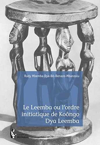 Le Leemba ou l'ordre initiatique de Koôngo Dya Leemba