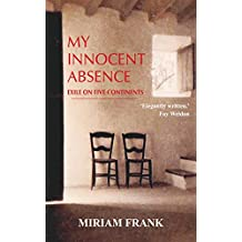 My Innocent Absence: Exile on Five Continents 2016