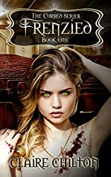 Frenzied: A pulse-racing, action-packed,  gripping dark adventure! (The Cursed Series Book 1)