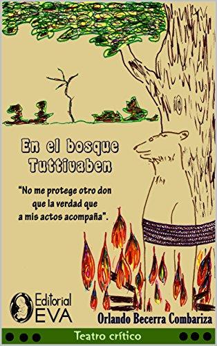 En el bosque Tuttivaben: No me protege otro don que la verdad que a mis actos acompaña