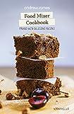 Andrew James Food Mixer Cookbook by Norma Miller