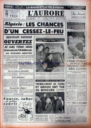 AURORE (L') [No 4393] du 25/10/1958 - ALGERIE - LES CHANCES D'UN CESSEZ-LE-FEU - FERHAT ABBAS - OUVERTURE DU CONCLAVE - AU PAYS NOIR CANADIEN - TREMBLEMENT DE TERRE ET GRISOU.