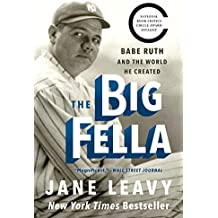 The Big Fella: Babe Ruth and the World He Created (English Edition)
