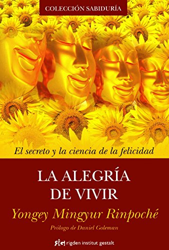 La Alegría De Vivir (Sabiduría) por Yongey Mingyur Rinpoché