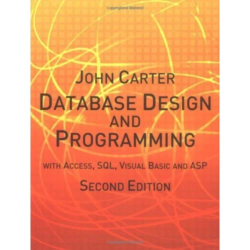 Database Design and Programming with Access, SQL, Visual Basic and ASP (2nd edition) by Carter, John (2002) Paperback