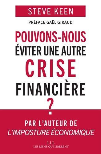 Pouvons-nous éviter une autre crise financière ? par Steve Keen