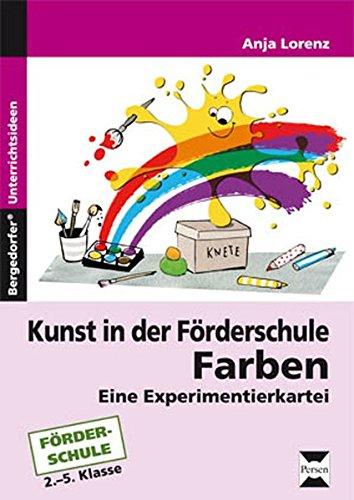 Kunst in der Förderschule: Farben: Eine Experimentierkartei (2. bis 5. Klasse)