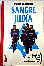 Sangre Judia: Espanoles de Ascendencia Hebrea y Antisemitismo Cristiano (Coleccion del Viento Terral)