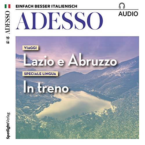Adesso-spotlight (ADESSO Audio - Lazio e Abruzzo 10/2018: Italienisch lernen Audio - Unterwegs in Latium und den Abruzzen)