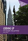 Telecharger Livres Looking Up Une epopee New Yorkaise (PDF,EPUB,MOBI) gratuits en Francaise