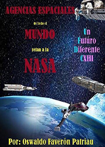 Agencias Espaciales de Todo el Mundo Retan a la NASA (Un Futuro Diferente nº 113