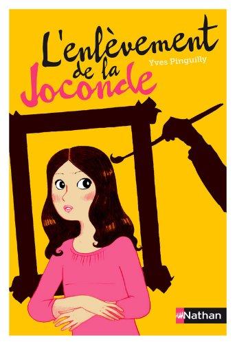 L'enlèvement de la Joconde par Yves Pinguilly