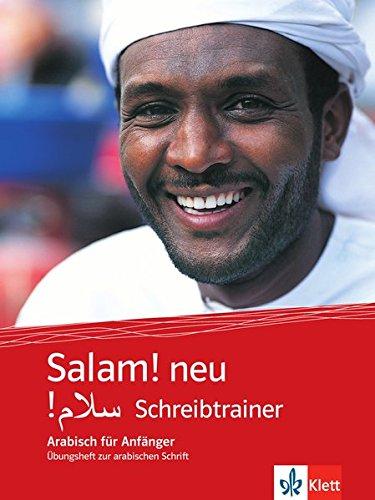 Salam! neu: Schreibtrainer. Übungsheft zur arabischen Schrift