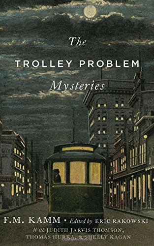 The Trolley Problem Mysteries (Berkeley Tanner Lectures) (Internationalen Trolley)