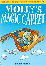 Molly's Magic Carpet (Usborne Young Puzzle Adventures) by Fischel, Emma (2003) Paperback