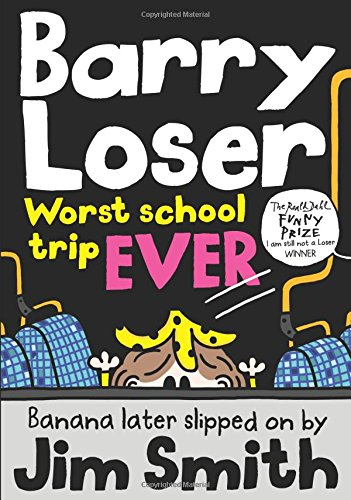 Barry Loser: worst school trip ever! (Barry Loser 9)