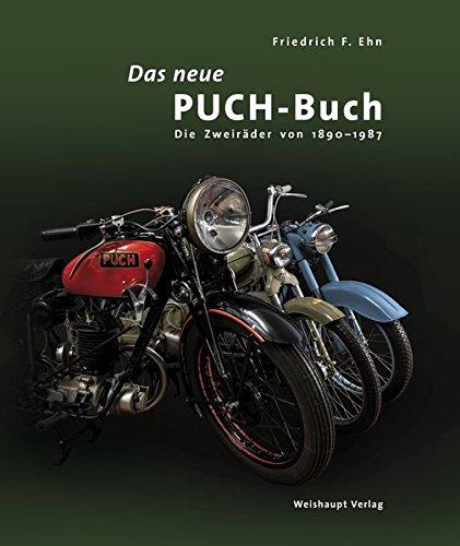 Das neue PUCH-Buch: Die Zweiräder von 1890 - 1987
