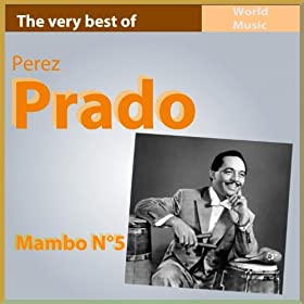 Mambo No. 5 (The Very Best of Perez Prado)