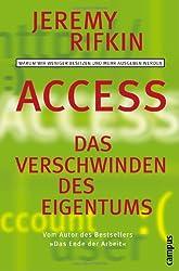 Access - Das Verschwinden des Eigentums: Warum wir weniger besitzen und mehr ausgeben werden