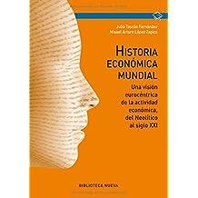 Historia económica mundial: Una visión eurocéntrica de la actividad económica, del neolítico al siglo XXI (Manuales y obras de referencia)