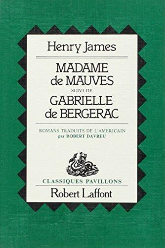 Madame de Mauves. (suivi de) Gabrielle de Bergerac par Henry James