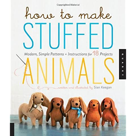 How to Make Stuffed Animals: Modern Simple