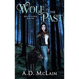 Wolf Of The Past (Spirit Of The Wolf Book 1) (English Edition)