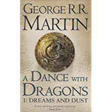 A Dance With Dragons: Part 1 Dreams and Dust (A Song of Ice and Fire, Book 5) by Martin, George R. R. (2012) Paperback