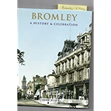 Bromley: a History and Celebration of the Town