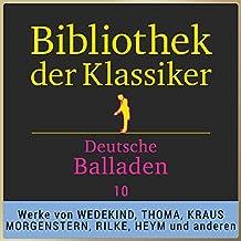 Deutsche Balladen, Teil 10 (Bibliothek der Klassiker)