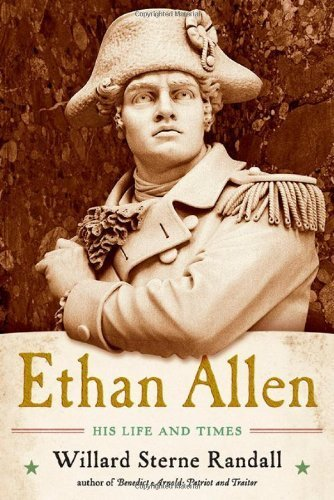 ethan-allen-his-life-and-times-by-willard-sterne-randall-2011-08-22