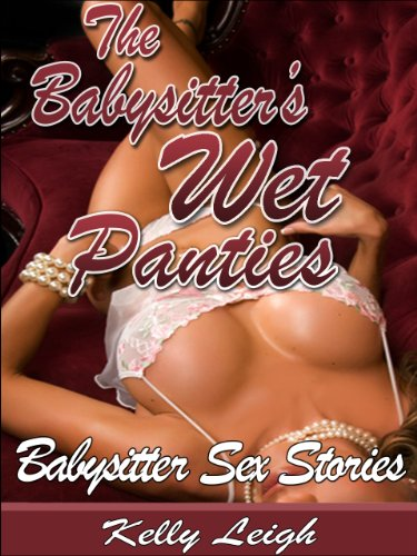 The Babysitter's Wet Panties